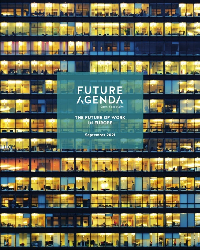 1 The Future of Work in Europe THE FUTURE OF WORK IN EUROPE September 2021
