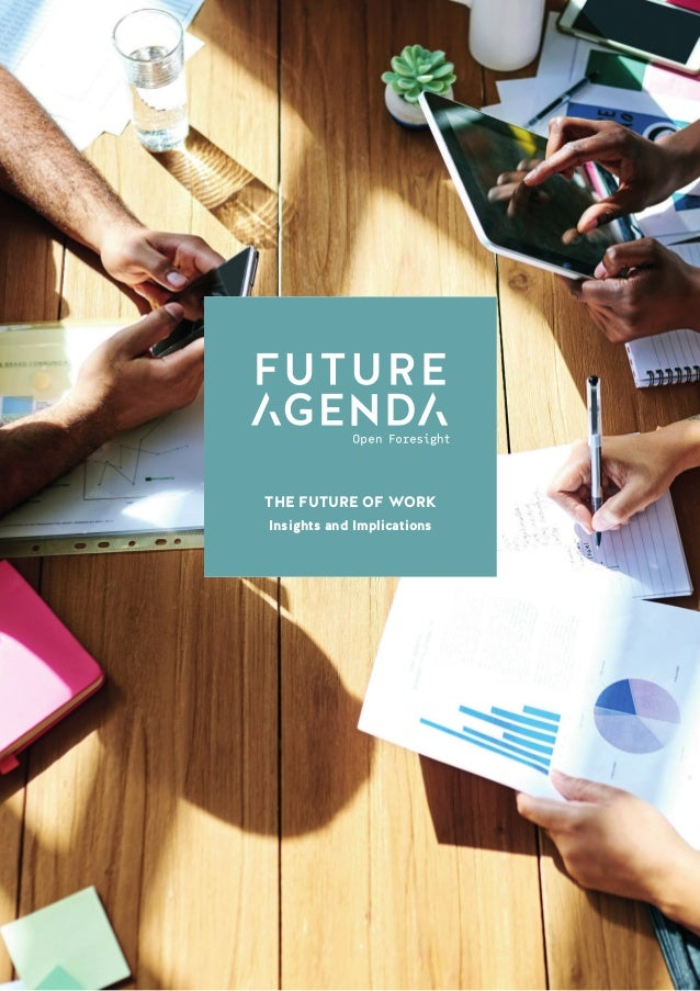 1 TheFutureofWorkInsightsandImplications THE FUTURE OF WORK Insights and Implications