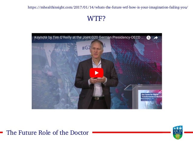 1414The Future Role of the Doctor https://mhealthinsight.com/2017/01/14/whats-the-future-wtf-how-is-your-imagination-faili...