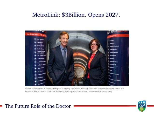 99The Future Role of the Doctor MetroLink: $3Billion. Opens 2027.
