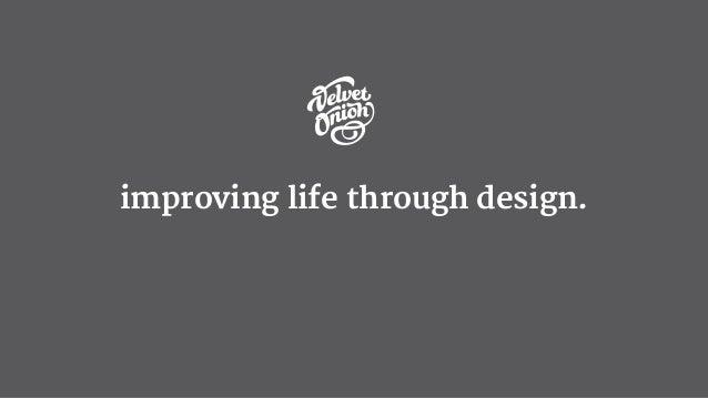 improving life through design.