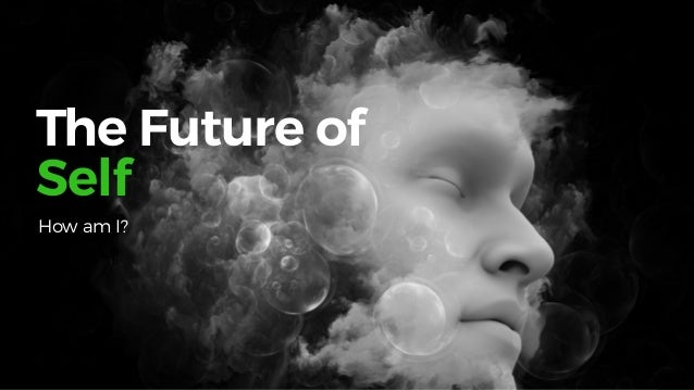 -TheFutureSeries Being me — The end of external validation — Externalising existentialism — Purpose (repeating theme) — Co...