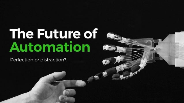 -TheFutureSeries Automated Everything — Bots that can think, project & anticipate — Auto body guard — Permanent assistant ...