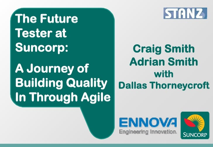 The FutureTester atSuncorp:             Craig Smith                     Adrian SmithA Journey of               withBuildin...