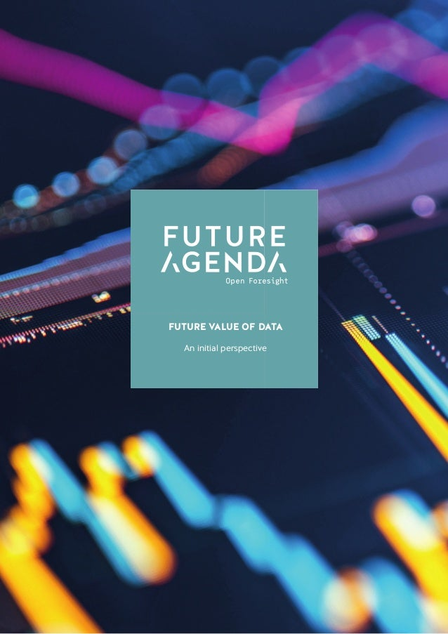 1 FutureValueofDataAninitialperspective FUTURE VALUE OF DATA An initial perspective
