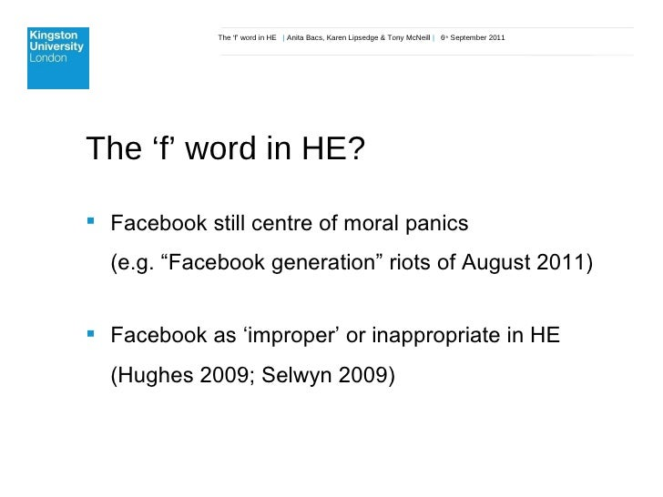The 'f' word in HE  |  Anita Bacs, Karen Lipsedge & Tony McNeill  |  6 th  September 2011 The 'f' word in HE? <ul><li>Face...