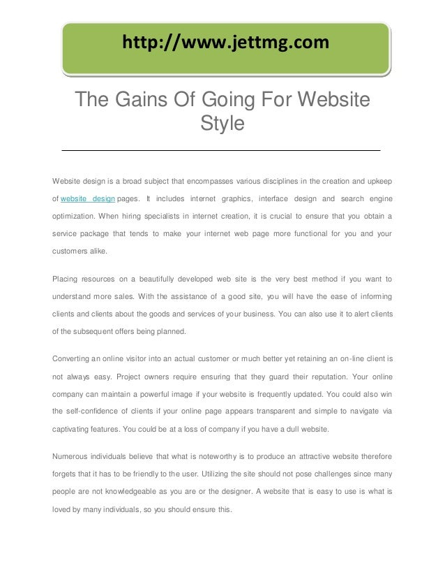 http://www.jettmg.com      The Gains Of Going For Website                   StyleWebsite design is a broad subject that en...