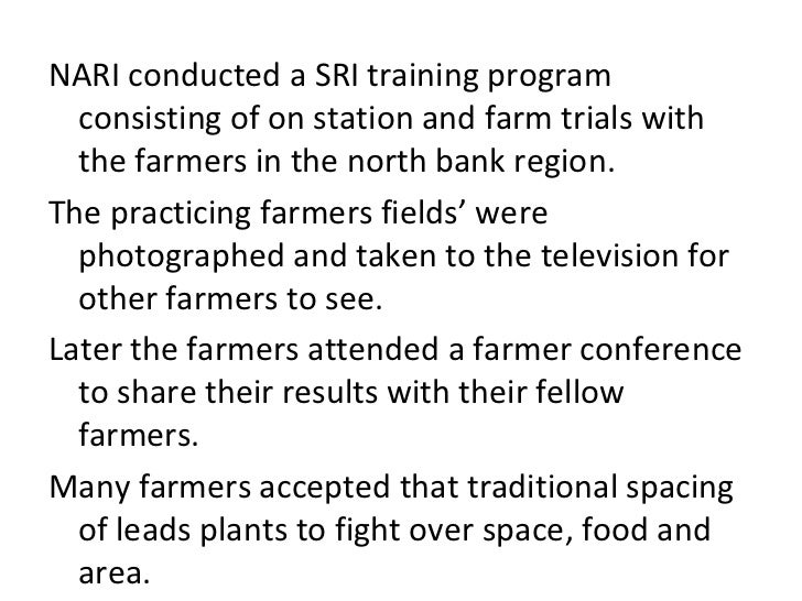 NARI conducted a SRI training program  consisting of on station and farm trials with  the farmers in the north bank region...