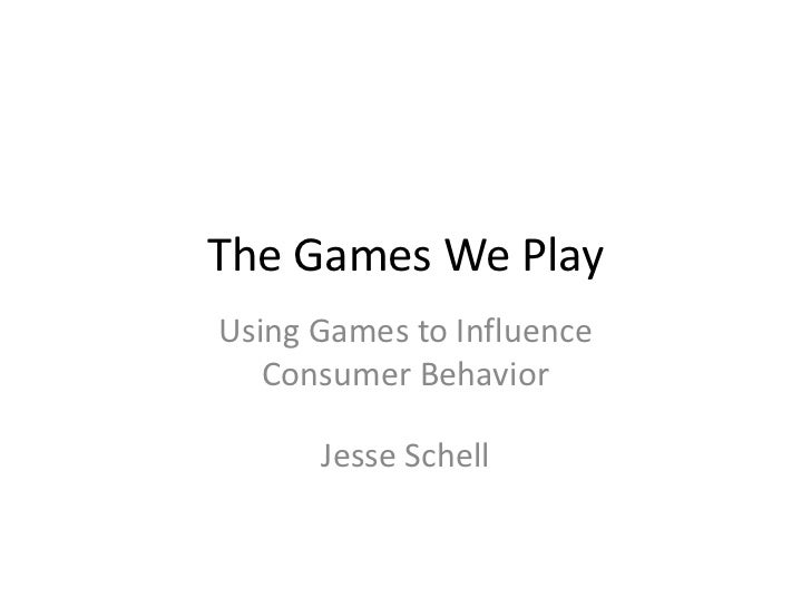 The Games We Play<br />Using Games to Influence Consumer Behavior<br />Jesse Schell<br />