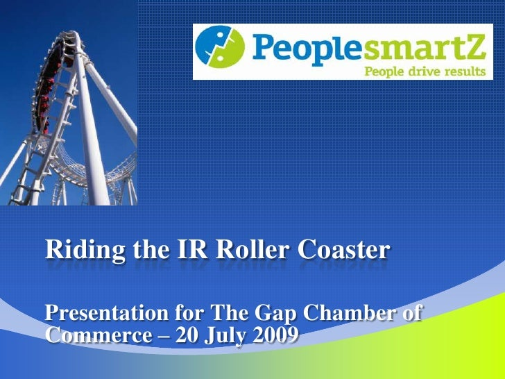 Riding the IR Roller Coaster<br />Presentation for The Gap Chamber of Commerce – 20 July 2009<br />