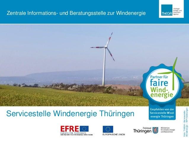 Servicestelle Windenergie Thüringen Zentrale Informations- und Beratungsstelle zur Windenergie Foto:ThEGA–Servicestelle Wi...