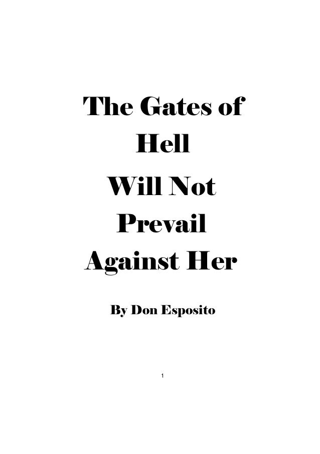 1 The Gates of Hell Will Not Prevail Against Her By Don Esposito ...