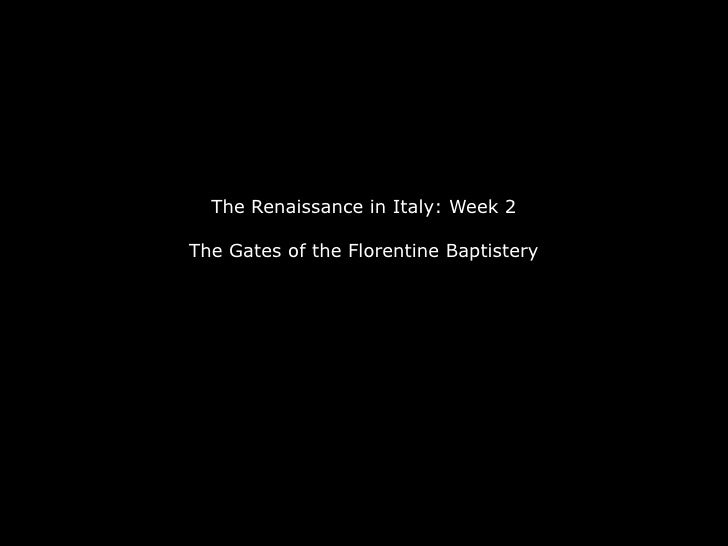 The Renaissance in Italy: Week 2The Gates of the Florentine Baptistery<br />