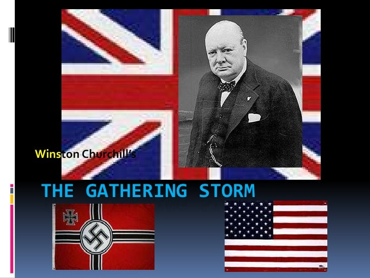 Winston Churchill's    THE GATHERING STORM