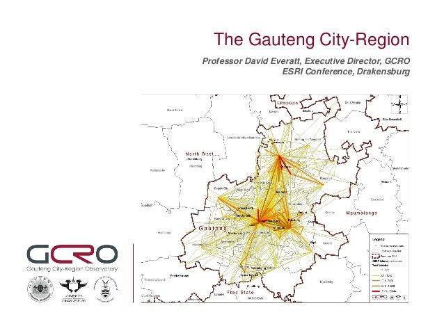 The Gauteng City-RegionProfessor David Everatt, Executive Director, GCROESRI Conference, Drakensburg