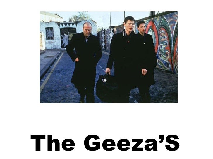 The Geeza'S