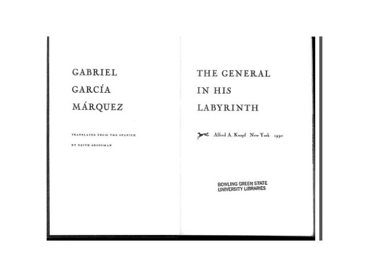 the general in his labyrinth The general in his labyrinth has 14398 ratings and 659 reviews william1 said:  this is wonderful dense with historical incident, deft characterization.