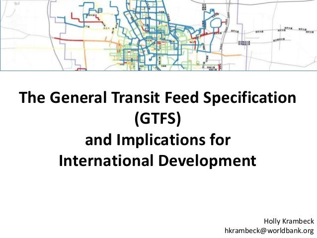 The general transit feed specification (gtfs) and implications for international development - Holly Krambeck - World Bank - Transforming Transportation 2015 Slide 2
