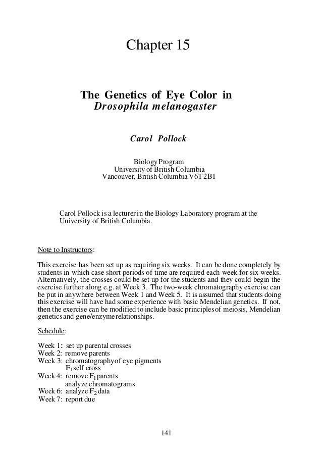 Chapter 15 The Genetics of Eye Color in Drosophila melanogaster Carol Pollock BiologyProgram Universityof British Columbia...