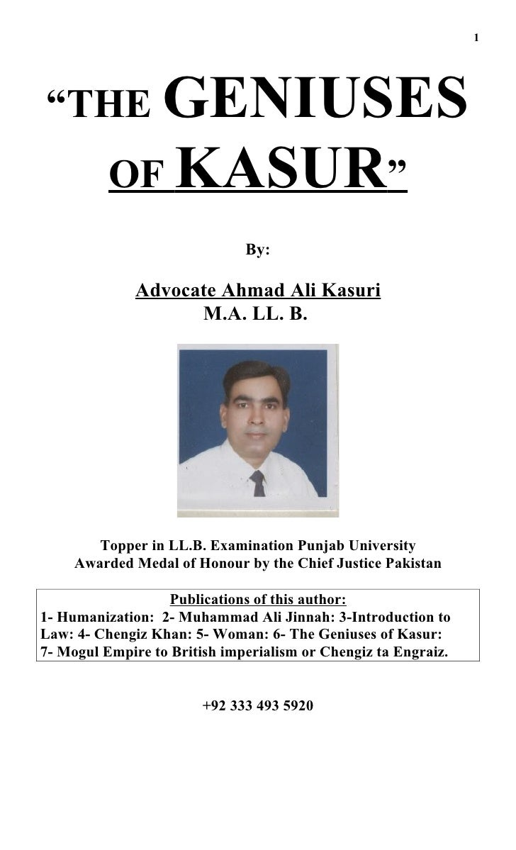 "1     ""THE GENIUSES           OF KASUR""                               By:                Advocate Ahmad Ali Kasuri        ..."