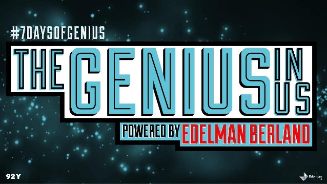 As part of the 92Y's upcoming 7 Days of Genius Festival, Mike Berland and Edelman Berland surveyed 2,043 general populatio...