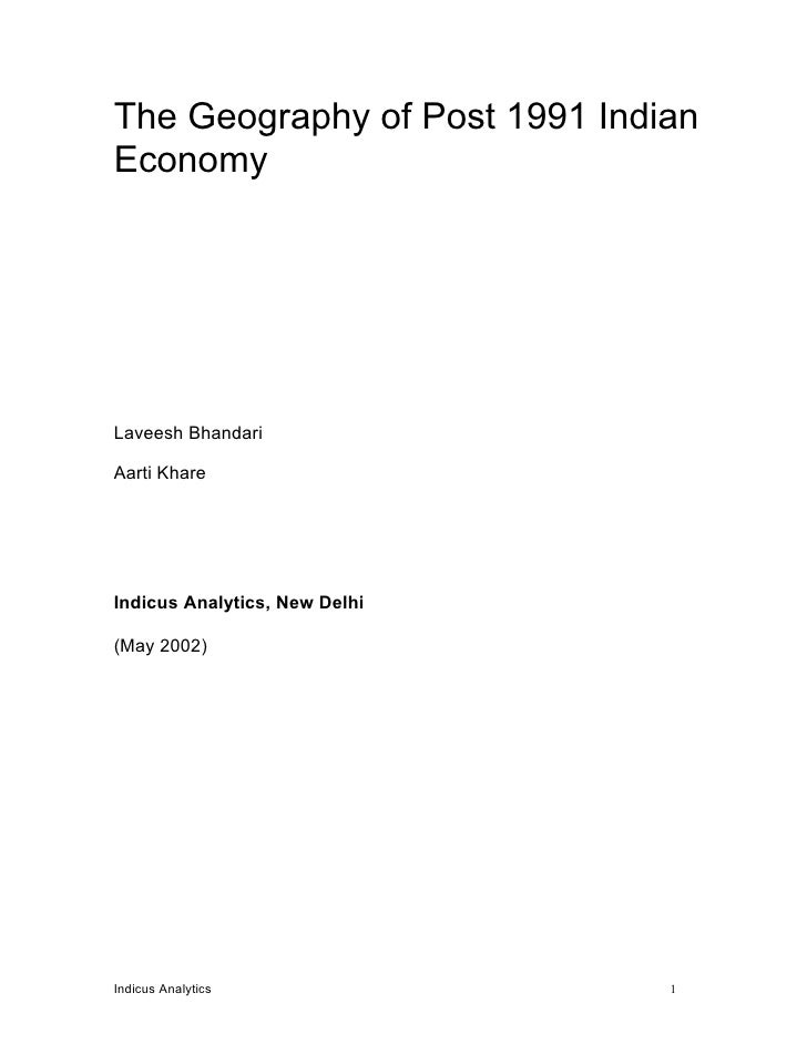 The Geography of Post 1991 Indian Economy     Laveesh Bhandari  Aarti Khare     Indicus Analytics, New Delhi  (May 2002)  ...