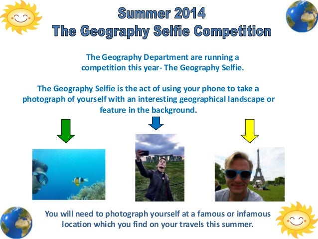 The Geography Department are running a competition this year- The Geography Selfie. The Geography Selfie is the act of usi...