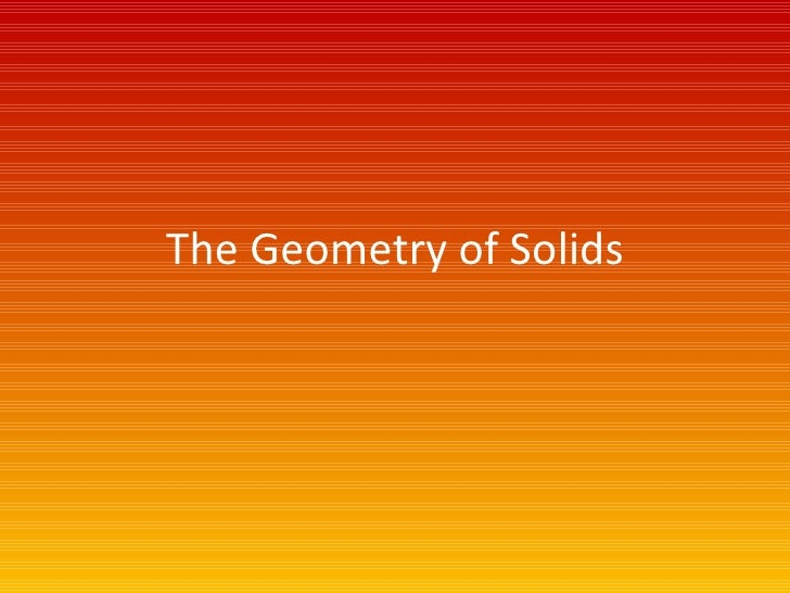 The Geometry of Solids