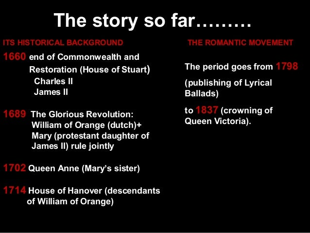 The story so far……… ITS HISTORICAL BACKGROUND  1660 end of Commonwealth and Restoration (House of Stuart) Charles II James...