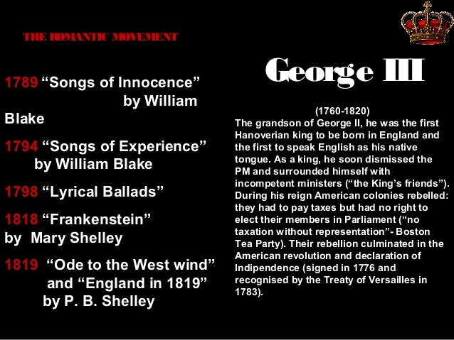 """THE ROMANTIC MOVEMENT  1789 """"Songs of Innocence"""" by William Blake 1794 """"Songs of Experience"""" by William Blake 1798 """"Lyrica..."""