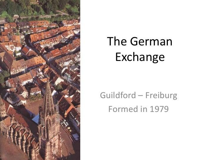 The German  ExchangeGuildford – Freiburg Formed in 1979