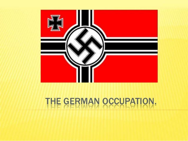 THE GERMAN OCCUPATION.