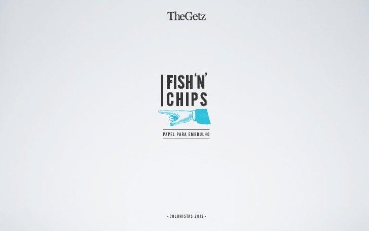 FISH 'N' CHIPSPAPEL PARA EMBRULHO  COLUNISTAS 2012