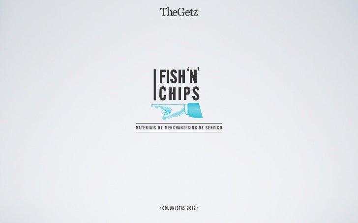 FISH 'N'          CHIPSMATERIAIS DE MERCHANDISING DE SERVIÇO           COLUNISTAS 2012