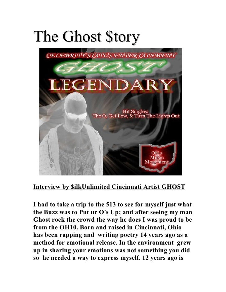The Ghost $tory     Interview by $ilkUnlimited Cincinnati Artist GHOST  I had to take a trip to the 513 to see for myself ...