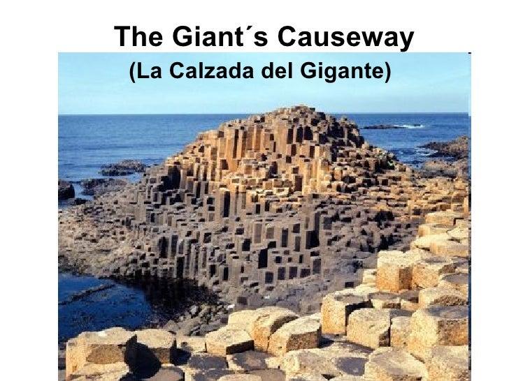 The Giant´s Causeway The Giant´s Causeway (La Calzada del Gigante)