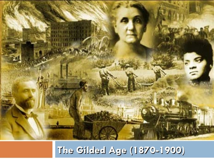 The Gilded Age (1870-1900)