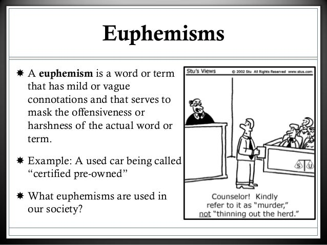euphemisms hurt Is english an easy language read an article on the topic of: euphemisms.