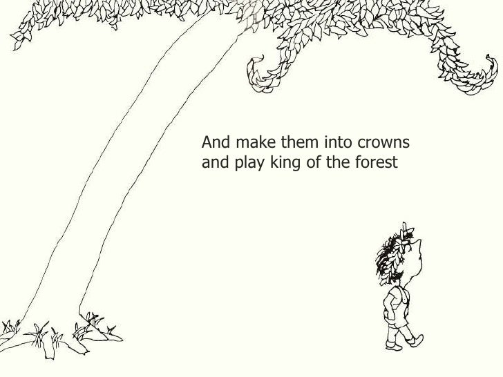 And Make Them Into Crowns And Play King Of The Forest .