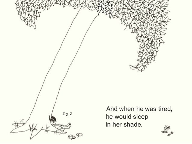 an arguement about the giving tree by shel silverstein I called it the giving tree, partly because of my affection for shel silverstein's book of the same name, but mostly because it gave me a sacred place for spiritual.