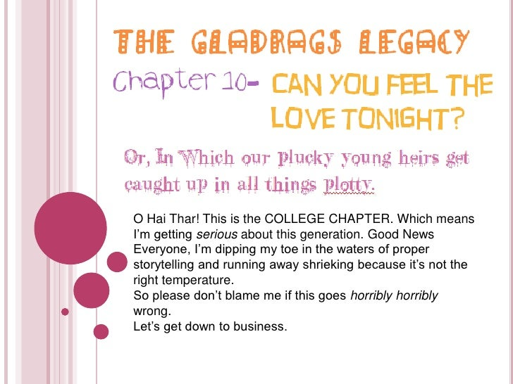 The Gladrags Legacy<br />Chapter 10-<br />Can you feel the love tonight?<br />Or, In Which our plucky young heirs get caug...