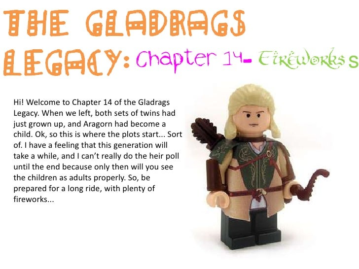The Gladrags Legacy:<br />Chapter 14- Fireworks<br />Hi! Welcome to Chapter 14 of the Gladrags Legacy. When we left, both ...