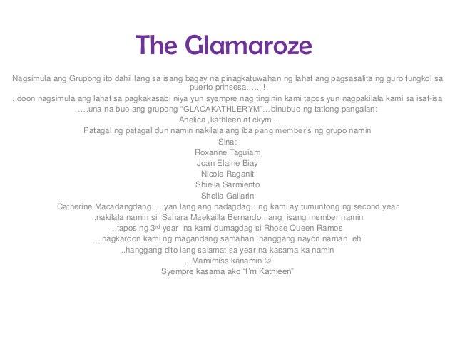 The Glamaroze Nagsimula ang Grupong ito dahil lang sa isang bagay na pinagkatuwahan ng lahat ang pagsasalita ng guro tungk...