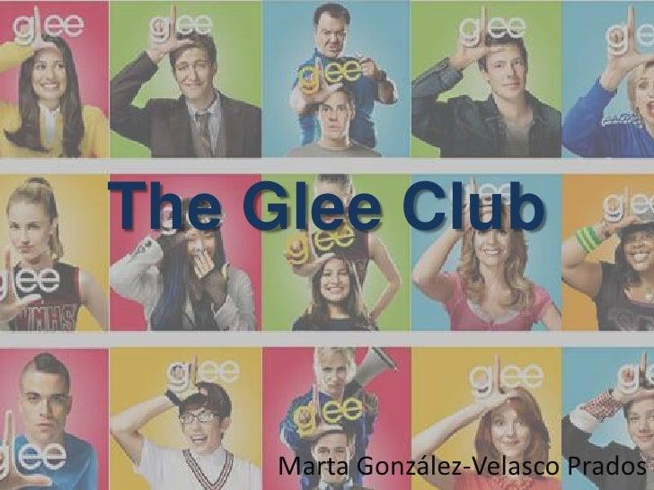 The Glee Club     Marta González-Velasco Prados