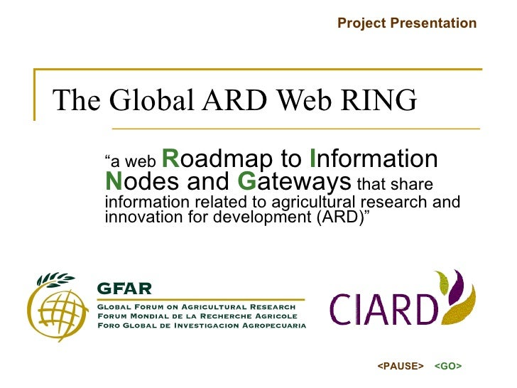 """The Global ARD Web RING """" a web  R oadmap to  I nformation  N odes and  G ateways  that share information related to agric..."""