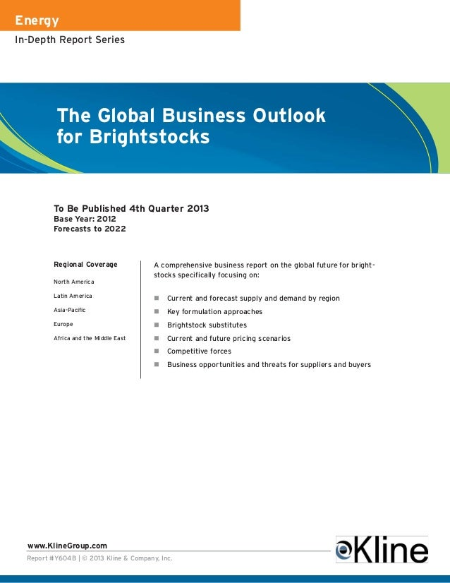 EnergyIn-Depth Report Series          The Global Business Outlook          for Brightstocks          To Be Published 4th Q...