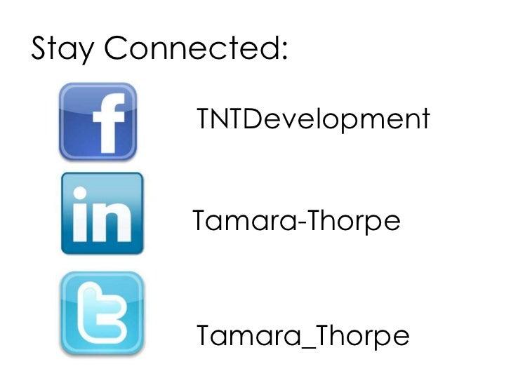 Stay Connected:         TNTDevelopment         Tamara-Thorpe         Tamara_Thorpe