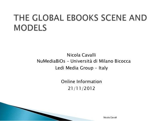Nicola CavalliNuMediaBiOs – Università di Milano Bicocca        Ledi Media Group - Italy          Online Information      ...