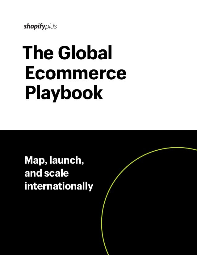The Global Ecommerce Playbook Map, launch, and scale internationally