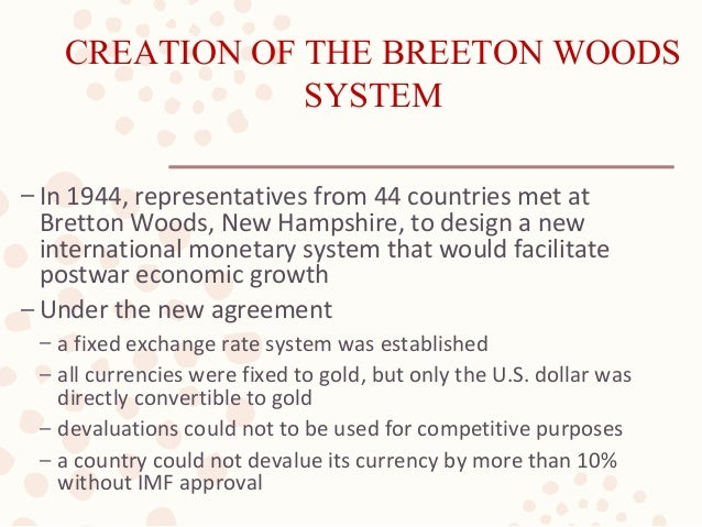 an explanation of the rise and fall of the bretton woods system End of an era: the rise and fall of the petrodollar system by claudio grass posted on monday, july 18th, 2016  however, cracks in the bretton woods system began.